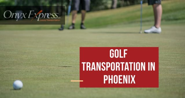 Private Transportation to Golf Tournaments in Phoenix